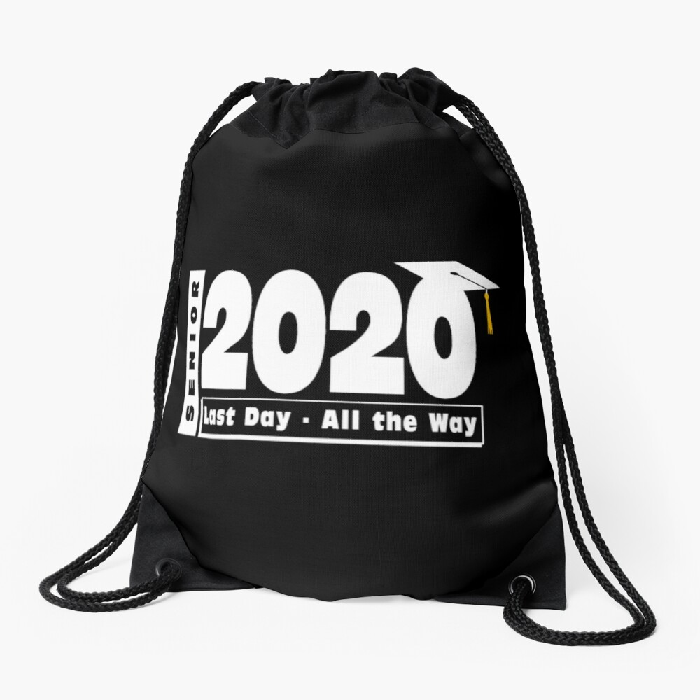 Senior Class of 2020 Graduation - Last Day All the Way. Drawstring Bag