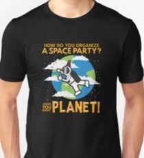 How Do You Organize a Space Party? You Planet! Slim Fit T-Shirt