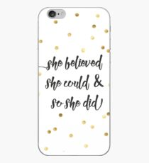 She believed she could & so she did iPhone Case