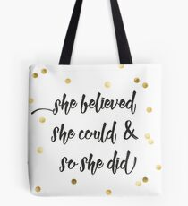 She believed she could & so she did Tote Bag