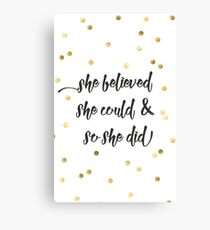 She believed she could & so she did Canvas Print