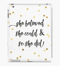 She believed she could & so she did iPad Case/Skin