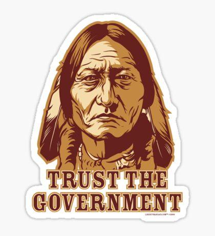 Trust Government Sitting Bull Sticker
