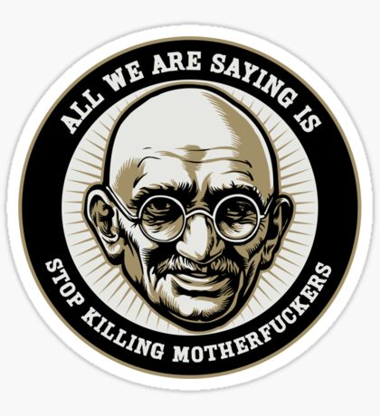 Gandhi 'Stop Killing MFers' Sticker