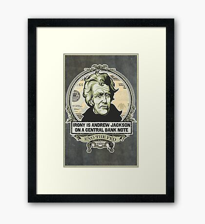 Irony Is Jackson on a Central Bank Note Framed Print