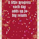 A Little Progress Each Day Red Gold Confetti Design 3 by hurmerinta