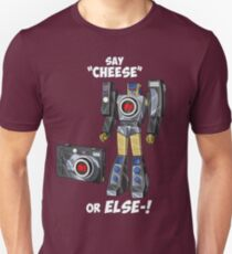 "Say ""Cheese""... or ELSE! T-Shirt"