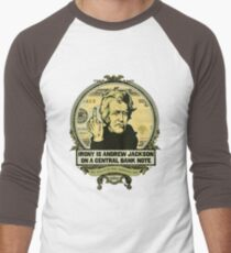 Irony is Andrew Jackson on a Central Bank Note Men's Baseball ¾ T-Shirt