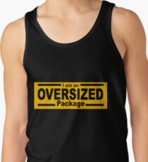 I Am an OVERSIZED Package Tank Top