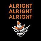 Alright Alright Alright by Shayli Kipnis