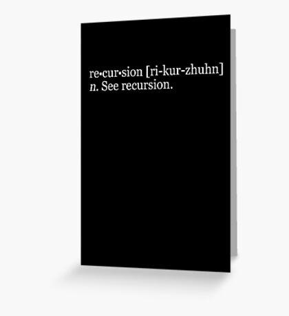 re•cur•sion [ri-kur-zhuhn] n. See recursion. Greeting Card