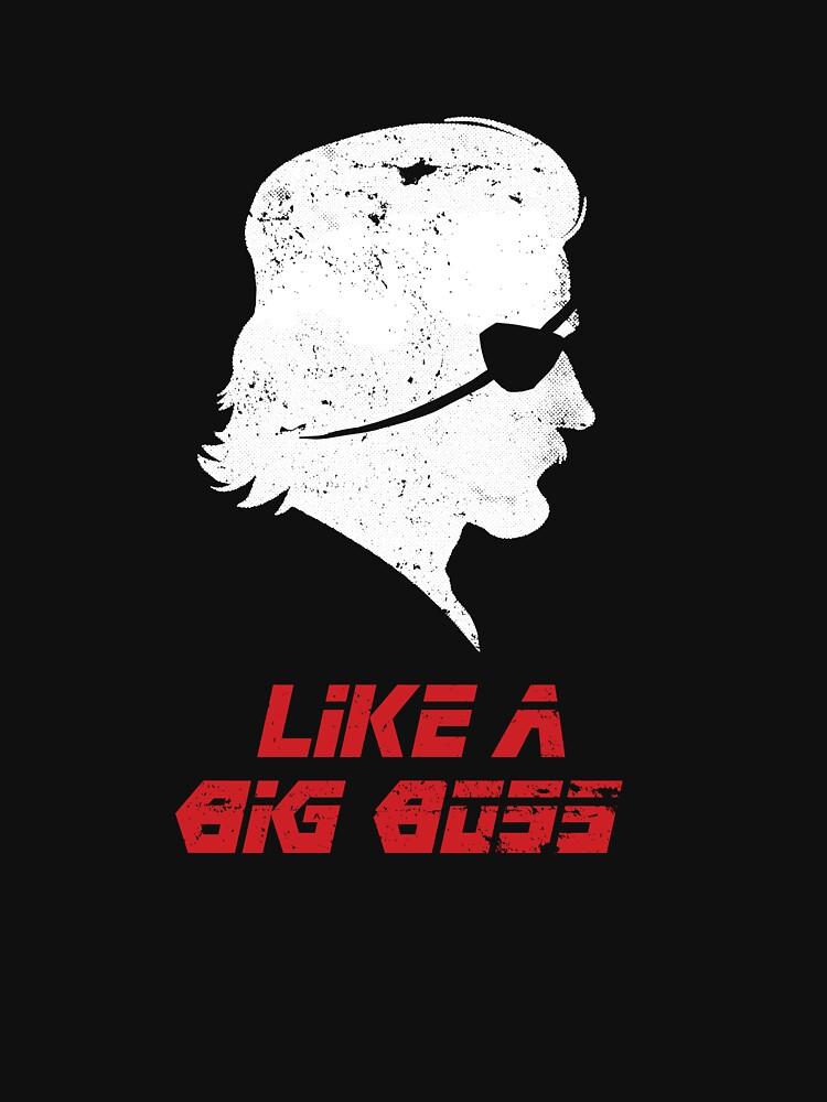 Like a Big Boss by Bendragon
