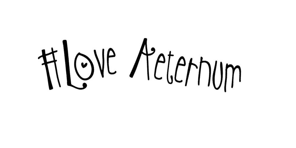 # Love Aeternum  by ThisHarpNotMe