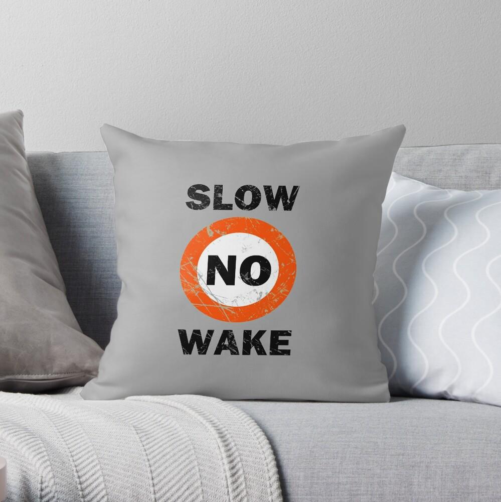 Slow No Wake Nautical Signage Throw Pillow