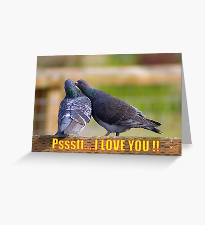 psst... i love you card Greeting Card