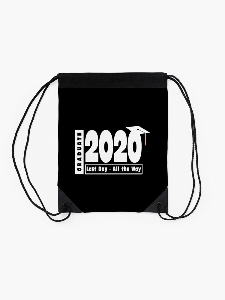 Alternate view of Class of 2020 Graduation - Last Day All the Way Drawstring Bag