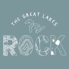 The Great Lakes ROCK by GreatLakesLocal