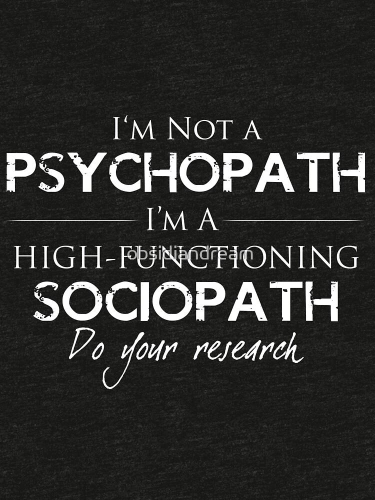 I'm Not A Psychopath v2.0 by obsidiandream