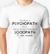 I'm Not A Psychopath Unisex T-Shirt