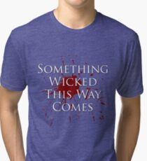 Something Wicked v2.0 Tri-blend T-Shirt