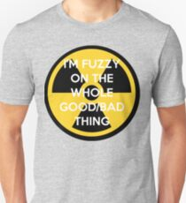I'm Fuzzy On The Whole Good/Bad Thing T-Shirt