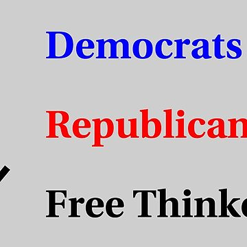 Election Ballot - Free Thinkers for Light T's by BlueEyedDevil