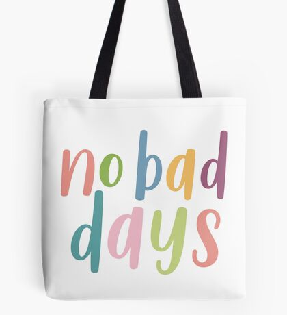 No Bad Days | Colourful Motivational Typography Tote Bag