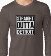 Straight Outta Detroit Long Sleeve T-Shirt