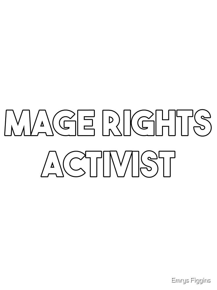 Mage Rights Activist by Emrys Figgins
