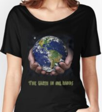 The Earth In Our Hands Women's Relaxed Fit T-Shirt