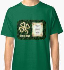 Erin go Bragh ~ Ireland Forever  Classic T-Shirt