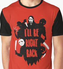 I'll Be Right Back Graphic T-Shirt