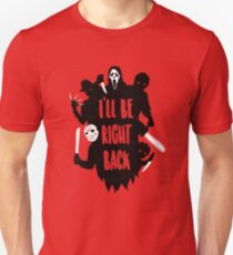 I'll Be Right Back Slim Fit T-Shirt
