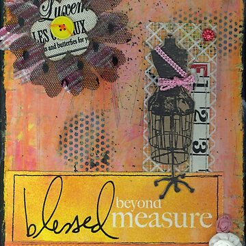 Blessed beyond measure by lonebirdstudio