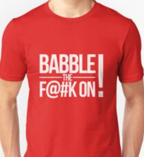BABBLE THE F@#K ON! Unisex T-Shirt