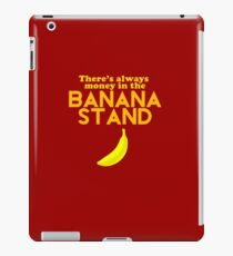 There's Always Money in the Banana Stand iPad Case/Skin