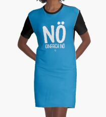 Nö! Einfach nö! T-Shirt Kleid