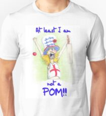 At least I am not a Pom Unisex T-Shirt