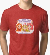 It's good to be bad - chibi girls Tri-blend T-Shirt