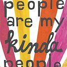 Kind People are My Kinda People by Kim Dettmer
