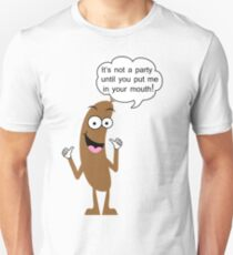 It's not a party until you put me in your mouth! T-Shirt