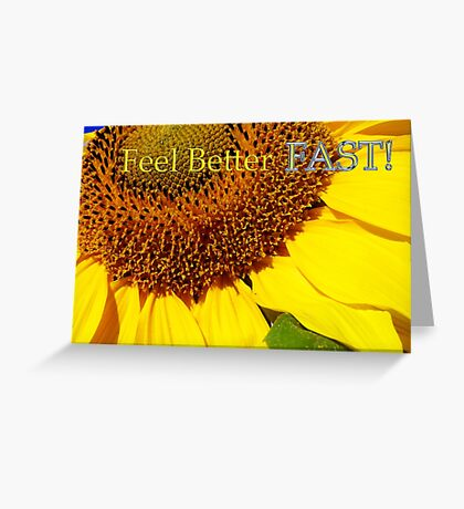 sunflower 'feel better fast' card Greeting Card