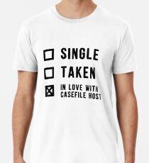 Single | Taken | In Love with Casefile Host (Dark) Premium T-Shirt