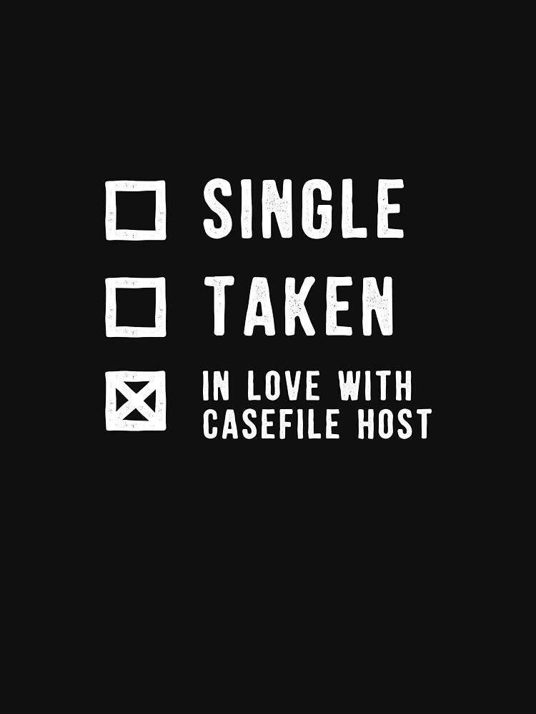 Single | Taken | In Love with Casefile Host (Light) by casefile2016