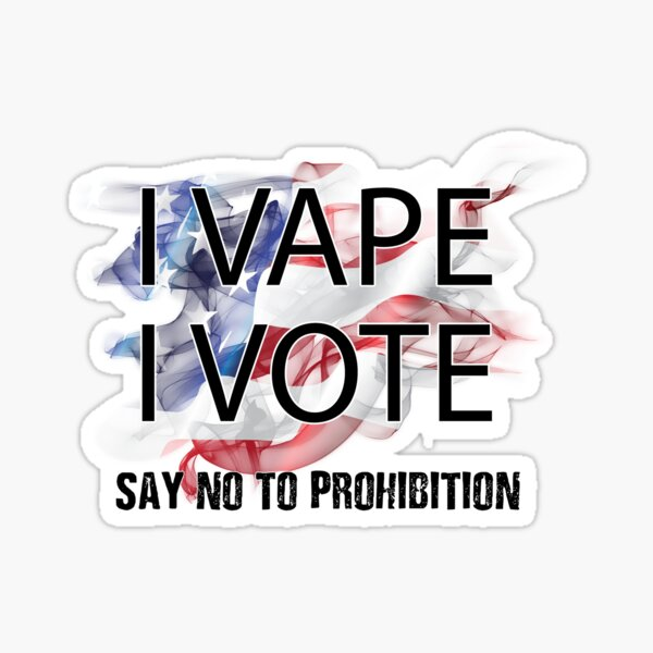I VAPE I VOTE NO to Prohibition  Sticker