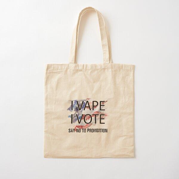 I VAPE I VOTE NO to Prohibition  Cotton Tote Bag