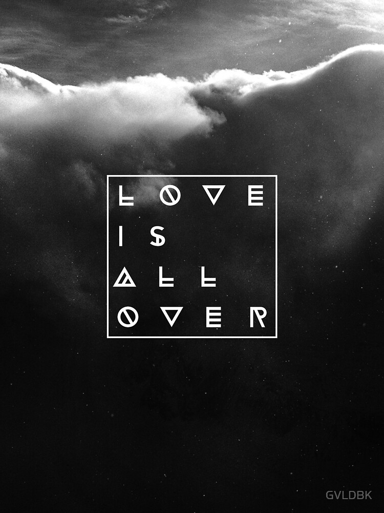 love is all over by GVLDBK