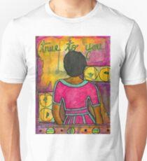 True to YOU Unisex T-Shirt