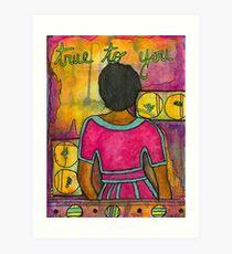 True to YOU Art Print