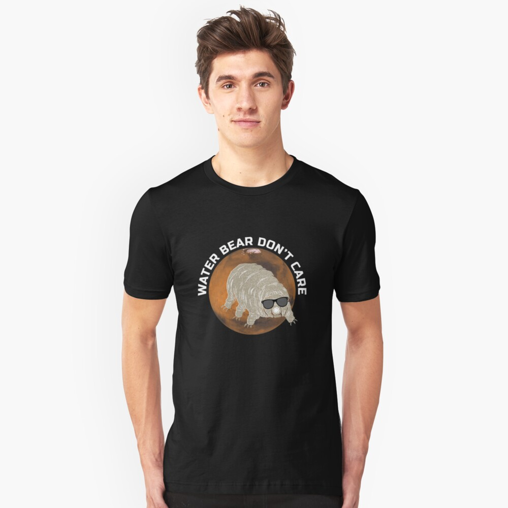Funny Tardigrade Quote - Water Bear Don't Care Slim Fit T-Shirt